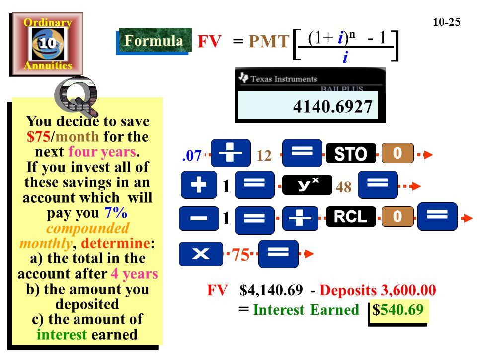 [ ] Q . = STO + = = y x = - = . RCL X = FV = PMT (1+ i)n - 1 i